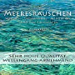 Meeresrauschen (ohne Musik) - Hohe Qualit�t - Gemafrei - Naturger�usche f�r Wellness, Entspannung, Meditation und zum Einschlafen