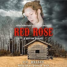 Red Rose: A Western Romance (       UNABRIDGED) by J. C. Hulsey Narrated by Shana M. Buck