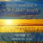 The Selected Sermons of Charles Spurgeon, Volume 2: Sermons 11-20 Hörbuch von Charles Spurgeon Gesprochen von: Wayne Edwards