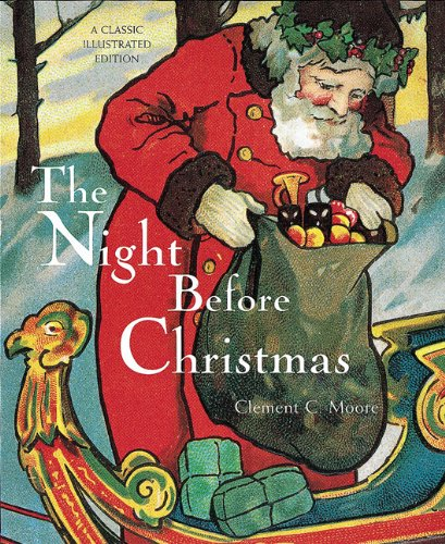 The Night Before Christmas: A Classic Illustrated Edition, Moore, Clement