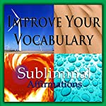 Improve Your Vocabulary Subliminal Affirmations: Relax with Family & Relaxing Traveling, Solfeggio Tones, Binaural Beats, Self Help Meditation Hypnosis   Subliminal Hypnosis