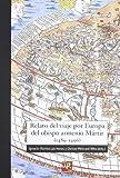 Relato del viaje por Europa del obispo armenio M�rtir (1489-1496) (Biblioteca de Investigaci�n)