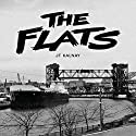 The Flats Audiobook by JT Kalnay Narrated by Jack Nolan