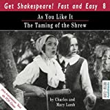 Charles Lamb As You Like It / The Taming of the Shrew: Wie es euch gefällt / Der Widerspenstigen Zähmung. Englische Orignalfassung
