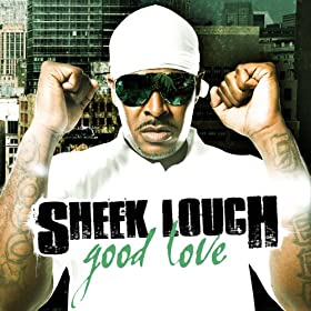 Amazon.com: Good Love: Sheek Louch: MP3 Downloads