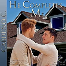 He Completes Me: Home Collection (       UNABRIDGED) by Cardeno C. Narrated by Alexander Collins