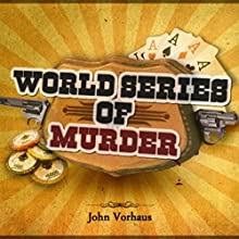 World Series of Murder Audiobook by John Vorhaus Narrated by John Vorhaus