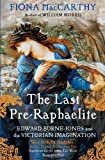 The Last Pre-Raphaelite: Edward Burne-Jones and the Victorian Imagination by MacCarthy, Fiona (2012) Paperback