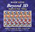 Magic Eye Beyond 3D: Improve Your Vision: Improve Your Vision with Magic Eye