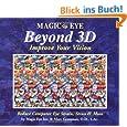 Magic Eye Beyond 3D: Improve Your Vision: Improve Your Vision with Magic Eye