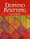 Domino Knitting (Knitting Technique series)