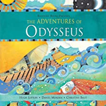 The Aventures of Odysseus (       UNABRIDGED) by Daniel Morden, Hugh Lupton Narrated by Daniel Morden, Hugh Lupton