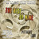 The Rise of Nine (       UNABRIDGED) by Pittacus Lore Narrated by Neil Kaplan, Devon Sorvari, Marisol Ramirez