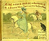 Ride a-cock horse to Banbury [Cross] ;: & A farmer went trotting upon his grey mare (R. Caldecott's picture books)