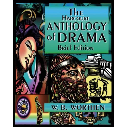 The Harcourt Anthology of Drama, Brief Edition
