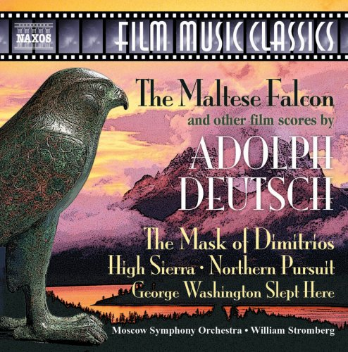 Adolph Deutsch: The Maltese Falcon and other Film scores by Adolph Deutsch,&#32;William T. Stromberg and Moscow Symphony Orchestra
