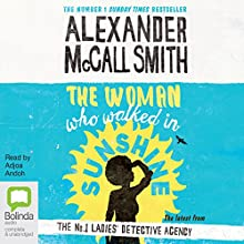The Woman Who Walked in Sunshine: No. 1 Ladies' Detective Agency, Book 16 | Livre audio Auteur(s) : Alexander McCall Smith Narrateur(s) : Adjoa Andoh
