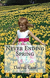 Never Ending Spring by Darrell Case ebook deal