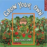 Ley Honor Roberts Grow Your Own Nasturtiums (Eden Project Books)