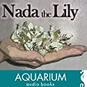 Nada the Lily Audiobook by H. Rider Haggard Narrated by William Boyde
