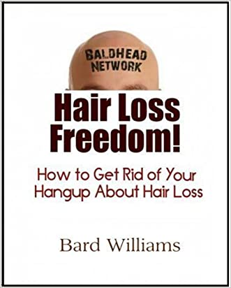 Hair Loss Freedom: How to Get Rid of Your Hangup About Hair Loss