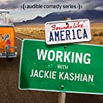 Ep. 9: Working With Jackie Kashian | Jackie Kashian,Oscar Nunez,Brandie Posey,DC Pierson,Mike Drucker,Kevin Allison,Kate Willett,Andi Smith
