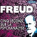 Cinq conférences sur la psychanalyse   Livre audio Auteur(s) : Sigmund Freud Narrateur(s) : Michel Chaigneau