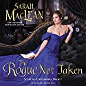 The Rogue Not Taken: Scandal & Scoundrel, Book 1 Hörbuch von Sarah MacLean Gesprochen von: Justine Eyre