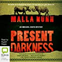 Present Darkness Audiobook by Malla Nunn Narrated by Rupert Degas