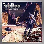 Raumschiff in Fesseln - Teil 2 (Perry Rhodan Silber Edition 82) | Kurt Mahr, Clark Darlton, H. G. Ewers