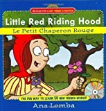 img - for Easy French Storybook: Little Red Riding Hood (Book + Audio CD): Le Petit Chaperon Rouge by Lomba, Ana Har/Com Bl Edition (2006) book / textbook / text book