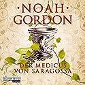 Der Medicus von Saragossa Hörbuch von Noah Gordon Gesprochen von: Frank Arnold