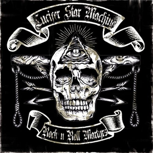 Lucifer Star Machine-Rock N Roll Martyrs-CD-FLAC-2013-WRE Download