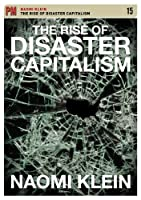 Klein, Naomi - Rise Of Disaster Capitalism