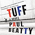 Tuff: A Novel Audiobook by Paul Beatty Narrated by Prentice Onayemi