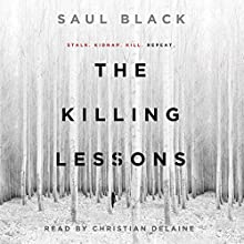 The Killing Lessons (       UNABRIDGED) by Saul Black Narrated by Christine Delaine