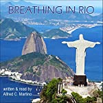Breathing in Rio | Alfred C. Martino