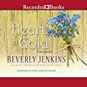 Heart of Gold (       UNABRIDGED) by Beverly Jenkins Narrated by Myra Lucretia Taylor