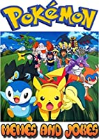 Pokemon: Funny Jokes, Pictures, Cartoons and Memes (English Edition)