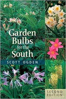 Garden Bulbs for the South Scott Ogden 9780881928136