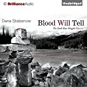 Blood Will Tell: A Kate Shugak Novel, Book 6 (       UNABRIDGED) by Dana Stabenow Narrated by Marguerite Gavin
