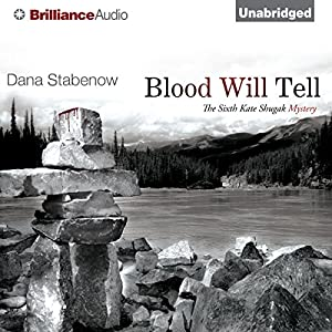 Blood Will Tell: A Kate Shugak Novel, Book 6 | [Dana Stabenow]