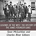 Legends of the West: The History of the James-Younger Gang Audiobook by Sean McLachlan,  Charles River Editors Narrated by Scott Larson