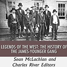 Legends of the West: The History of the James-Younger Gang (       UNABRIDGED) by Sean McLachlan, Charles River Editors Narrated by Scott Larson