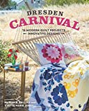 img - for Dresden Carnival: 16 Modern Quilt Projects - Innovative Designs book / textbook / text book