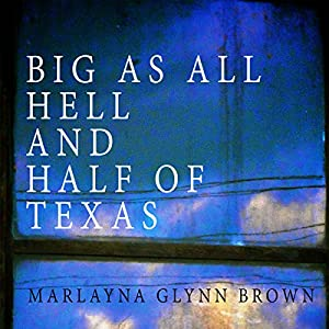 Big as All Hell and Half of Texas Audiobook