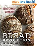 Bread Revolution: World-Class Baking...