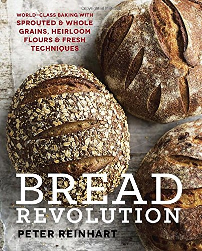 Bread Revolution: World-Class Baking with Sprouted and Whole Grains, Heirloom Flours, and Fresh Techniques (Whole Wheat Baking compare prices)
