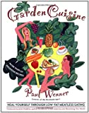 Garden Cuisine: Heal Yourself Through Low Fat Meatless Eating (0684838826) by Wenner, Paul