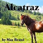 Alcatraz | Max Brand